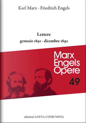 Lettere. Gennaio 1891-dicembre 1892 by Friedrich Engels, Karl Marx