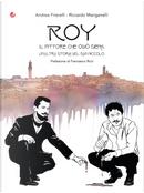 Roy. Il pittore che odiò Siena. Un'altra storia del San Niccolò by Andrea Friscelli