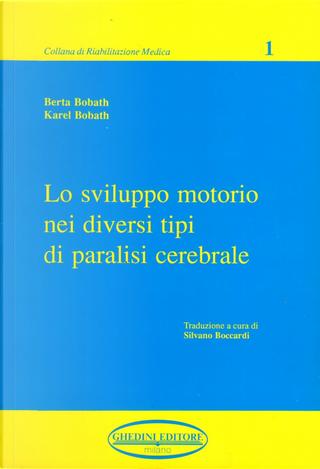 Lo sviluppo motorio nei diversi tipi di paralisi cerebrale by Berta Bobath, Karel Bobath