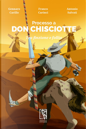 Processo a Don Chisciotte. Tra finzione e follia by Antonio Salvati, Franco Carinci, Gennaro Carillo
