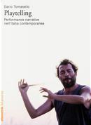 Playtelling. Performance narrative nell'Italia contemporanea by Dario Tomasello