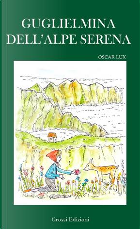 Guglielmina dell'Alpe Serena by Oscar Lux