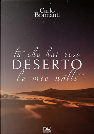 Tu che hai reso deserto le mie notti by Carlo Bramanti
