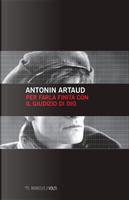 Per farla finita col giudizio di Dio by Antonin Artaud