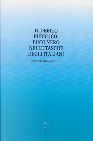 Il debito pubblico: buco nero nelle tasche degli italiani