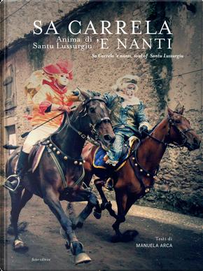 Sa Carrela. Anima di Santu Lussurgiu. Ediz. italiana e inglese by Manuela Arca