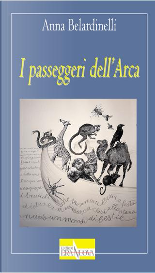 I passeggeri dell'Arca by Anna Belardinelli