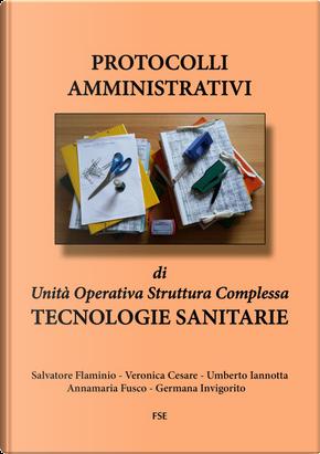 Protocolli amministrativi di Unità Operativa Struttura Complessa. Tecnologie sanitarie
