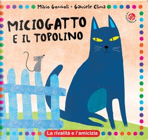 Miciogatto e Gianratto by Gabriele Clima, Mario Gomboli