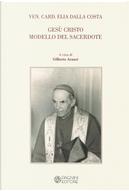 Gesù Cristo modello del sacerdote by Elia Dalla Costa