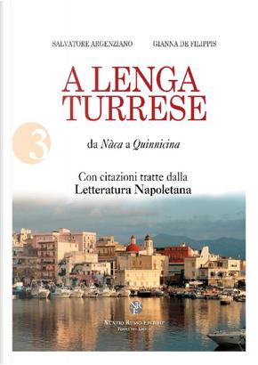 A lenga turrese. Da Nàca a Quinnicina by Gianna De Filippis, Salvatore Argenziano