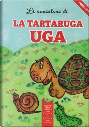 Le avventure di La tartaruga Uga by Antonella Delbianco