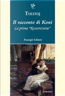 Il racconto di Koni. La prima «Resurrezione» by Lev Tolstoj