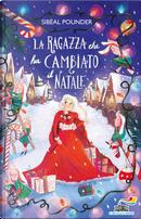 La ragazza che ha cambiato il Natale by Sibéal Pounder