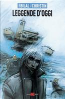 Leggende d'oggi: La crociera dei dimenticati-Il vascello di pietra-La città che non esisteva by Enki Bilal, Pierre Christin