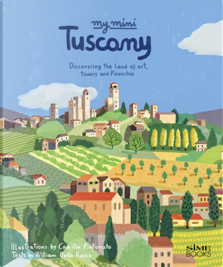 My mini Tuscany. Discovering the land of art, towers and Pinocchio. Cover San Gimignano by Russo William Dello