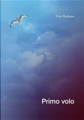 Primo volo by Vito Badamo