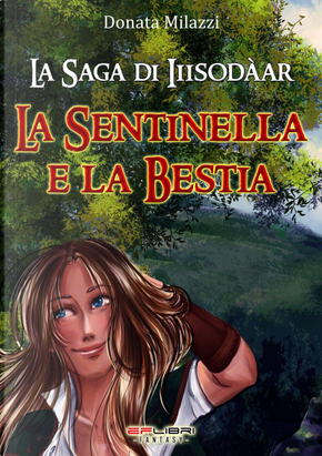 La sentinella e la bestia. La saga di Iiisodàar. Vol. 2 by Donata Milazzi