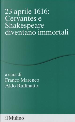 23 aprile 1616: Cervantes e Shakespeare diventano