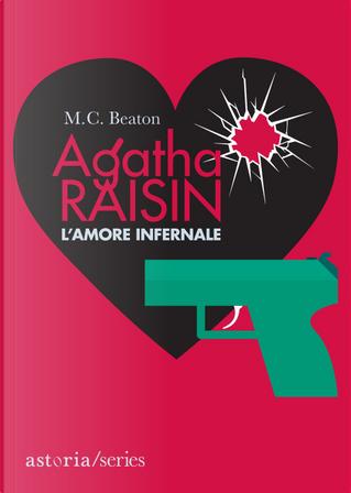 L'amore infernale. Agatha Raisin by M. C. Beaton