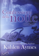Confessioni della notte. After dark. Vol. 2 by Kahlen Aymes