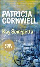 Kay Scarpetta by Patricia D Cornwell