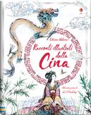 Racconti illustrati dalla Cina by Andrew Prentice, Rosie Dickins
