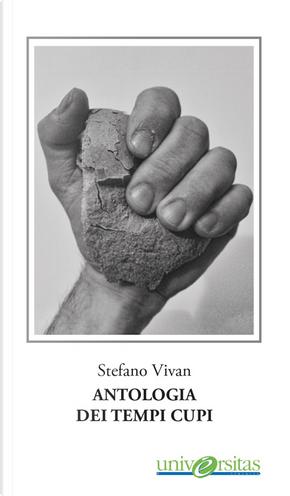 Antologia dei tempi cupi by Stefano Vivan