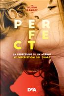 Perfect: La perfezione di un attimo-Le imperfezioni del cuore. Vol. 1-2 by Alison G. Bailey