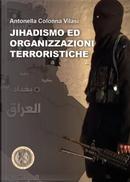 Jihadismo ed organizzazioni terroristiche by Antonella Colonna Vilasi