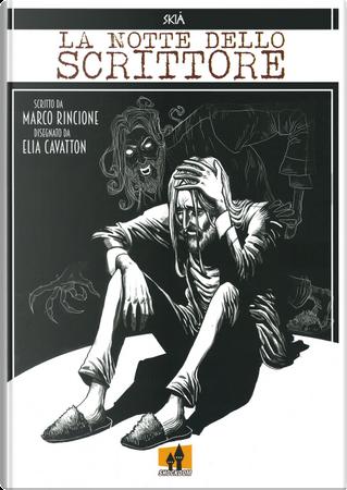 La notte dello scrittore. Skià. Vol. 2 by Elia Cavatton, Marco Rincione