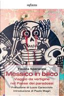 Messico in bilico. Viaggio da vertigine nel paese dei paradossi by Fausta Speranza