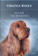 Flush, una biografia by Virginia Woolf