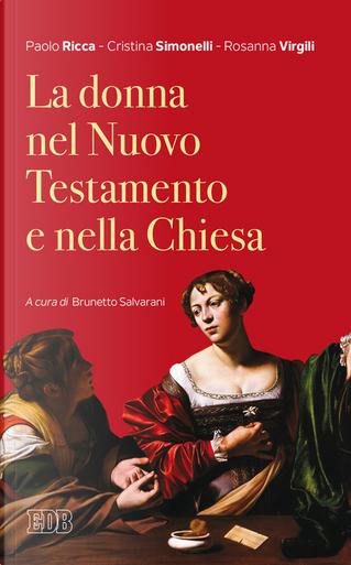 La donna nel Nuovo Testamento e nella Chiesa by Cristina Simonelli, Paolo Ricca, Rosanna Virgili