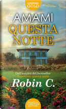 Amami questa notte by Robin C.
