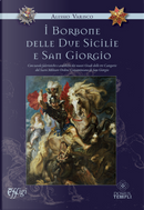 I Borbone delle due Sicilie e San Giorgio by Alessio Varisco