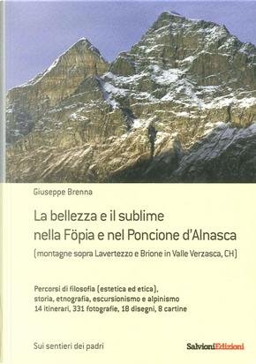 La bellezza e il sublime nella Föpia e nel Poncione d'Alnasca. (Montagne Sopra Lavertezzo e Brione in Valle Verzasca, CH) by Giuseppe Brenna