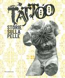 Tattoo. Storie sulla pelle. Catalogo della mostra (Venezia Mestre, 5 luglio-17 novembre 2019)