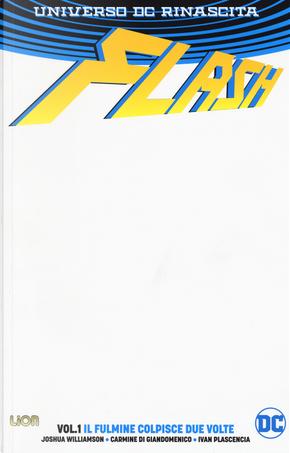 Flash. Rebirth. White cover. Vol. 1: Il fulmine colpisce due volte by Joshua Williamson