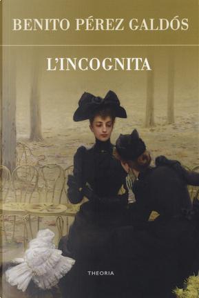 L'incognita by Benito Pérez Galdós