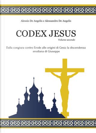 Codex Jesus. Vol. 2 by Alessandro De Angelis, Alessio De Angelis