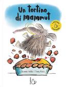 Un tortino di mammut by Jeanne Willis