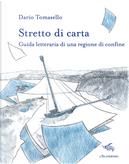 Stretto di carta. Guida letteraria di una regione di confine by Dario Tomasello
