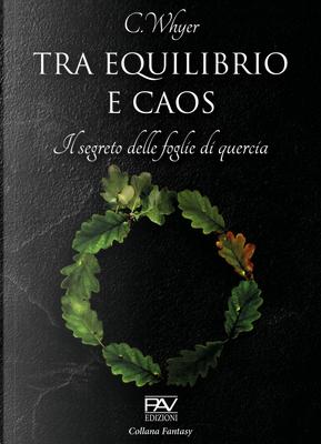 Tra equilibrio e caos. Il segreto delle foglie di quercia by C. Whyer