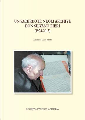 Un sacerdote negli archivi: don Silvano Pieri (1924-2013)