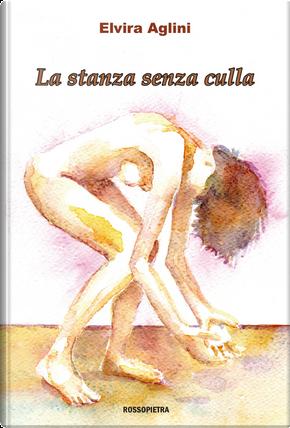 La stanza senza culla by Elvira Aglini