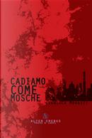 Cadiamo come mosche by Gianluca Morozzi
