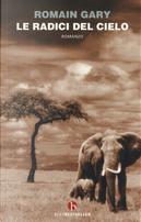 Le radici del cielo by Romain Gary