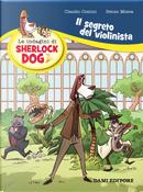 Il segreto del violinista. Le indagini di Sherlock Dog by Claudio Comini, Renzo Mosca