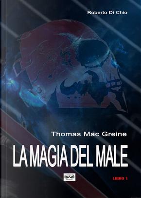 Thomas Mac Greine. La magia del male by Roberto Di Chio